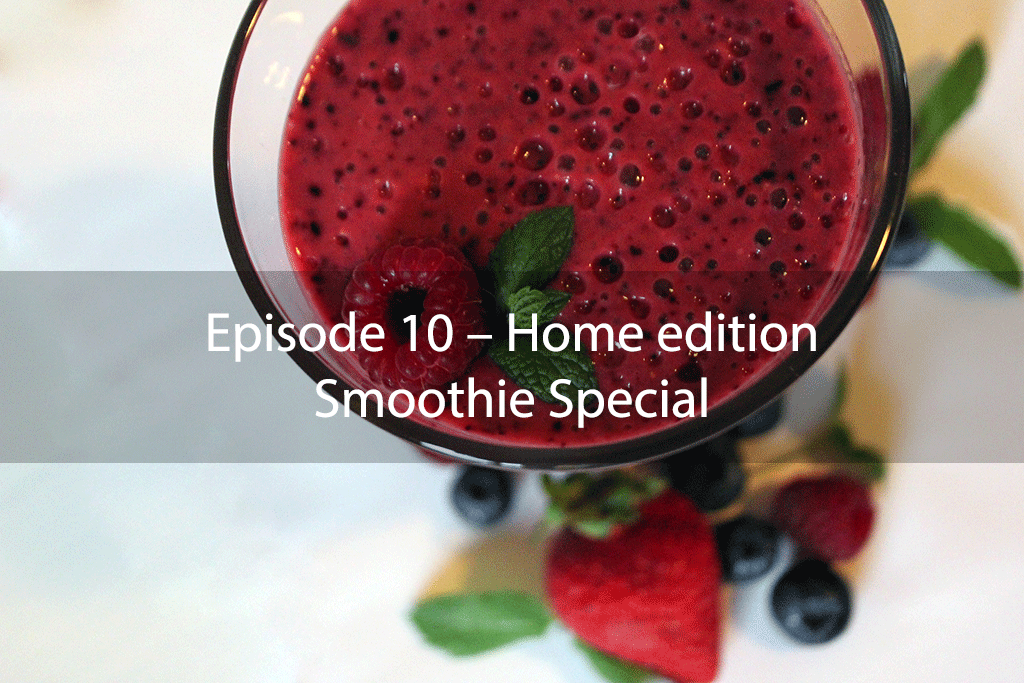 AskDrKan Show – Episode 10 – Home edition: Smoothie Special