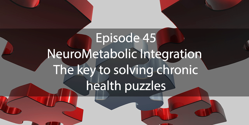 AskDrKan Show – Episode 45: NeuroMetabolic Integration – The key to solving chronic health puzzles