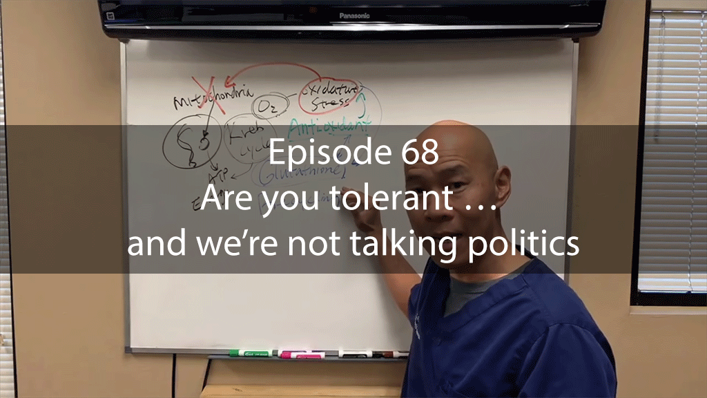 AskDrKan Show – Episode 68: Are you tolerant … and we're not talking politics