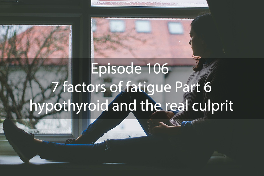 Ask Dr Kan Show Episode 106 – 7 factors of fatigue Part 6 – hypothyroid and the real culprit